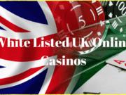 White Listed UK Online Casinos